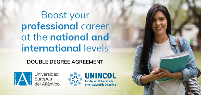 Double Degree agreement between UNEATLANTICO and the International University Foundation in Colombia – UNINCOL
